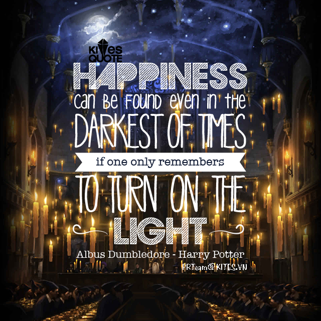 "Harry Potter Book Light : Writing prompt ""happiness in the darkest of times quote"
