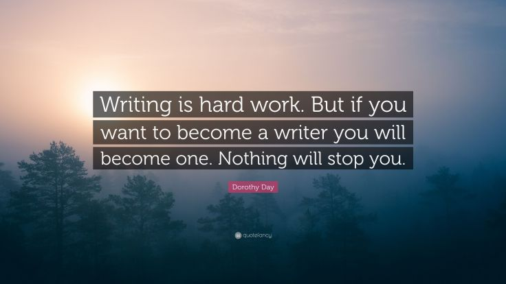 Writing Is Hard Work Dorothy Day Quote