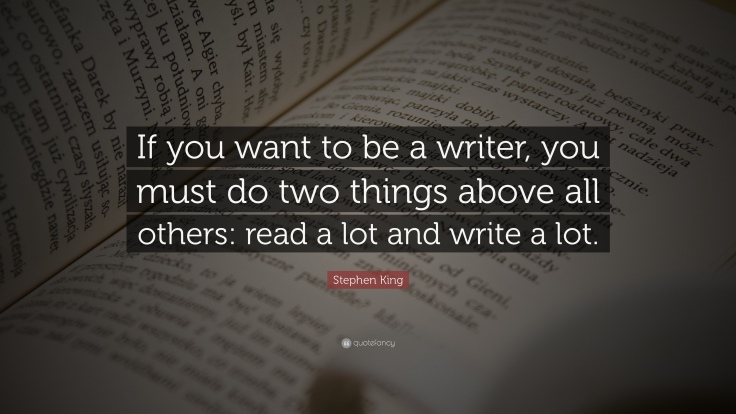 Stephen King If You Want to be A Writer Quote