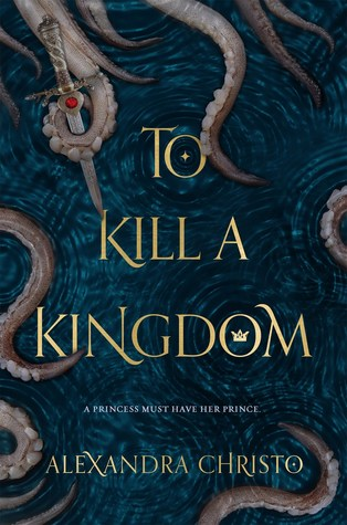To Kill A Kingdom Book Cover
